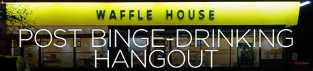 Waffle House best post-binge drinking hangout